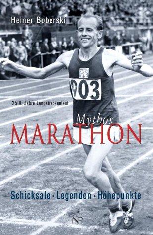 Mythos Marathon. 2500 Jahre Langstreckenlauf.